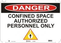 Danger Sign Confined Space Authorized Personnel Only