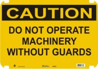 Caution Sign Do Not Operate Machinery Without Guards