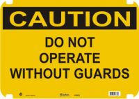 Caution Sign Do Not Operate Without Guards