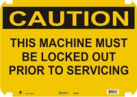 Caution Sign This Machine Must Be Locked Out Prior To Servicing