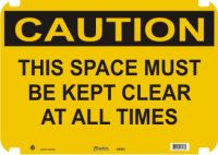 Caution Sign This Space Must Be Kept Clear At All Times